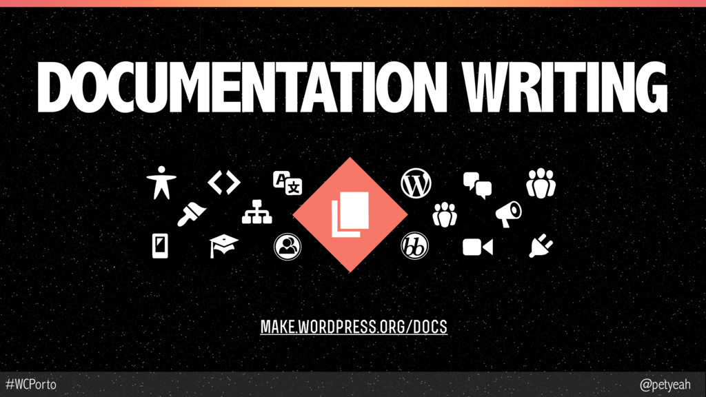 @petyeah #WCPorto DOCUMENTATION WRITING make.wo...