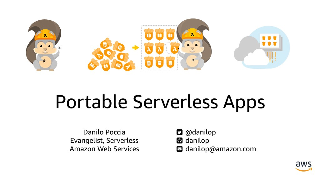 Portable Serverless Apps Danilo Poccia Evangeli...