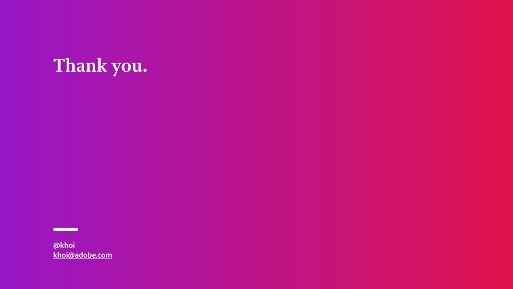 @khoi khoi@adobe.com Thank you.