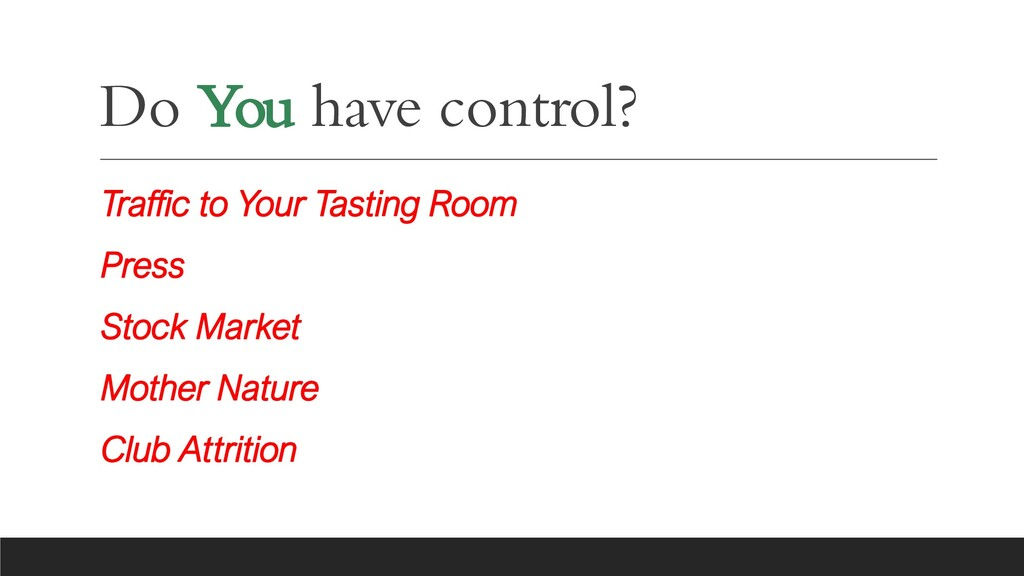 Do You have control? Traffic to Your Tasting Ro...