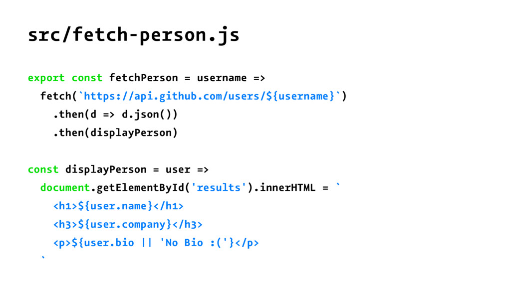 src/fetch-person.js export const fetchPerson = ...