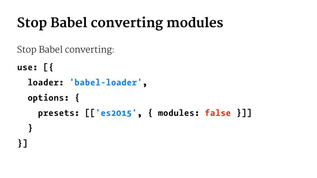 Stop Babel converting modules Stop Babel conver...