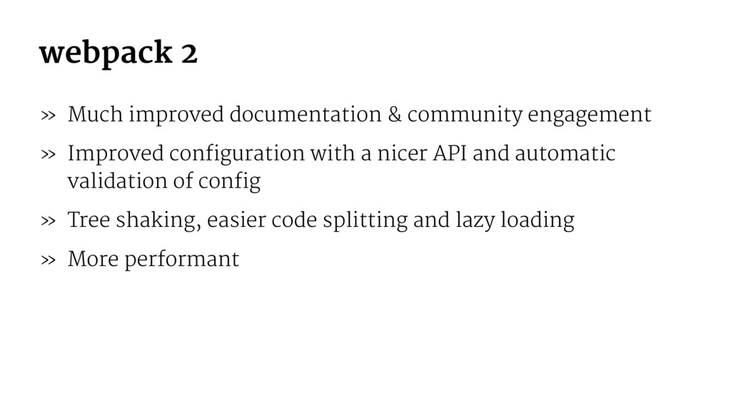 webpack 2 » Much improved documentation & commu...
