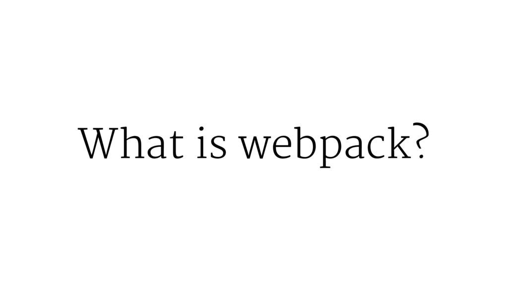 What is webpack?