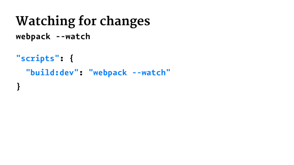 "Watching for changes webpack --watch ""scripts"":..."