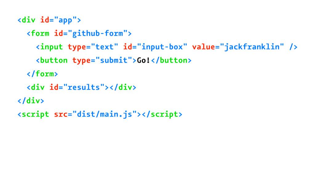 "<div id=""app""> <form id=""github-form""> <input t..."