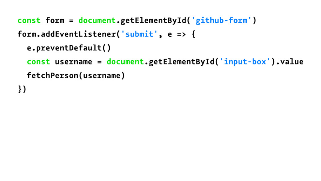 const form = document.getElementById('github-fo...