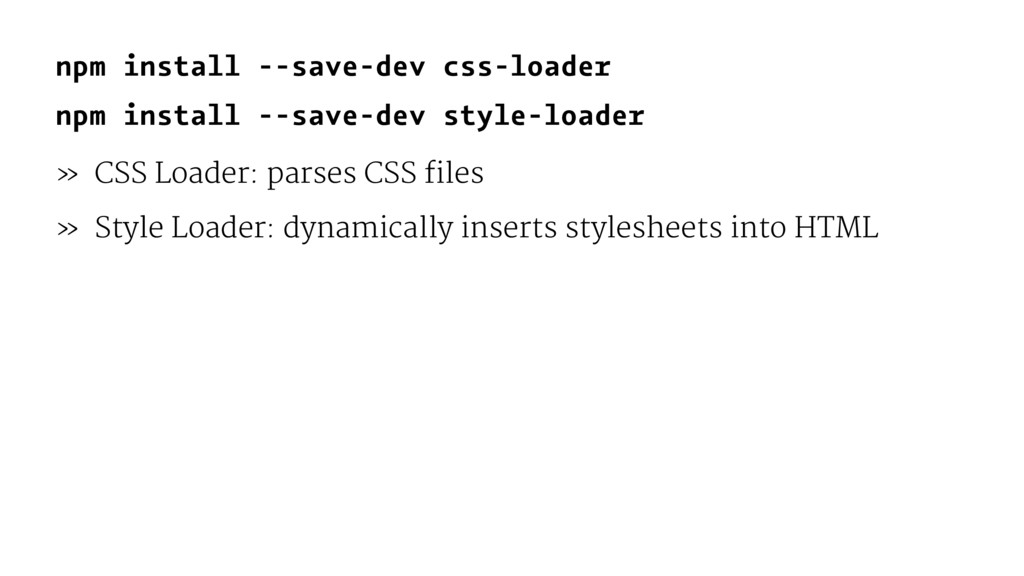 npm install --save-dev css-loader npm install -...