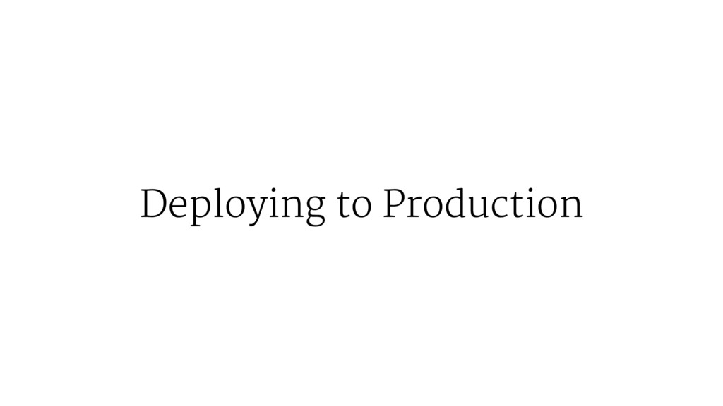 Deploying to Production