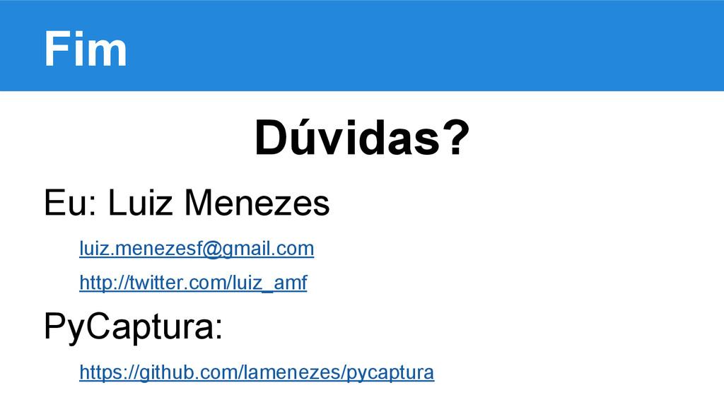Dúvidas? Eu: Luiz Menezes luiz.menezesf@gmail.c...