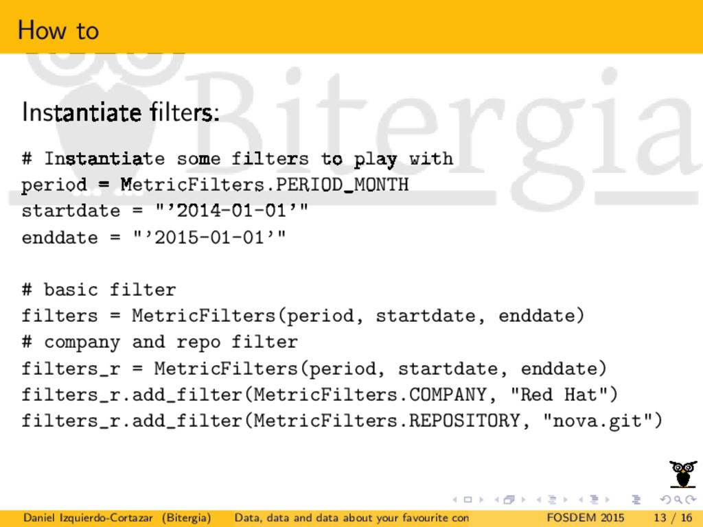 How to Instantiate filters: # Instantiate some f...