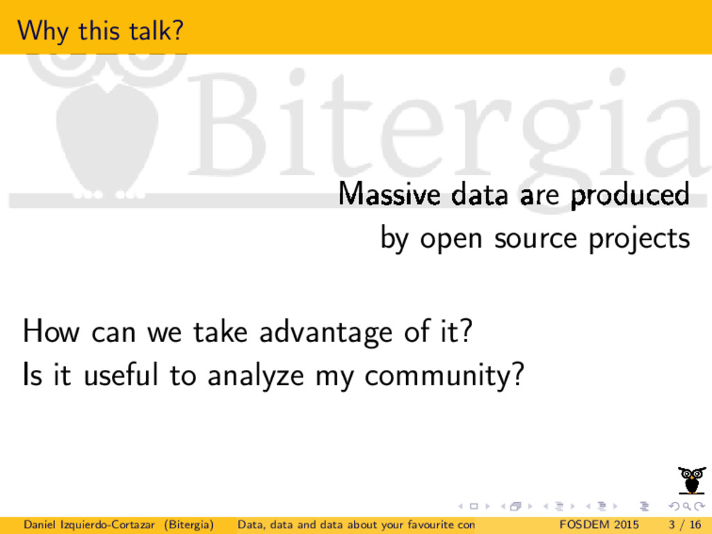 Why this talk? Massive data are produced by ope...