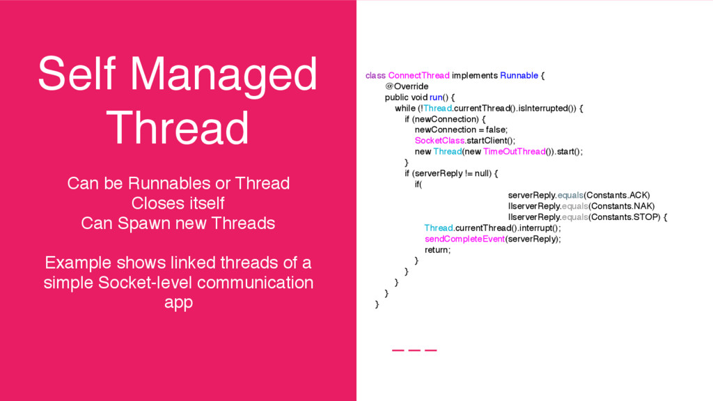 Self Managed Thread Can be Runnables or Thread ...