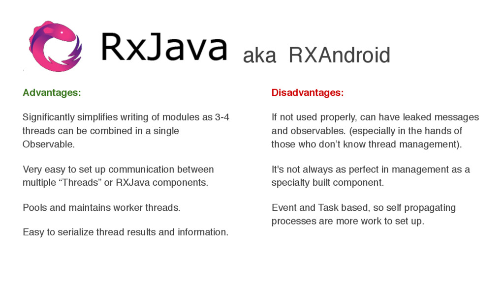 aka RXAndroid Advantages: Significantly simplif...