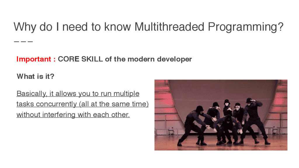 Why do I need to know Multithreaded Programming...