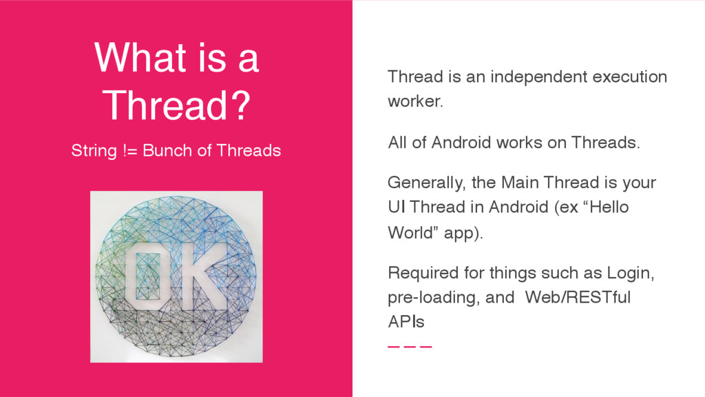 What is a Thread? Thread is an independent exec...