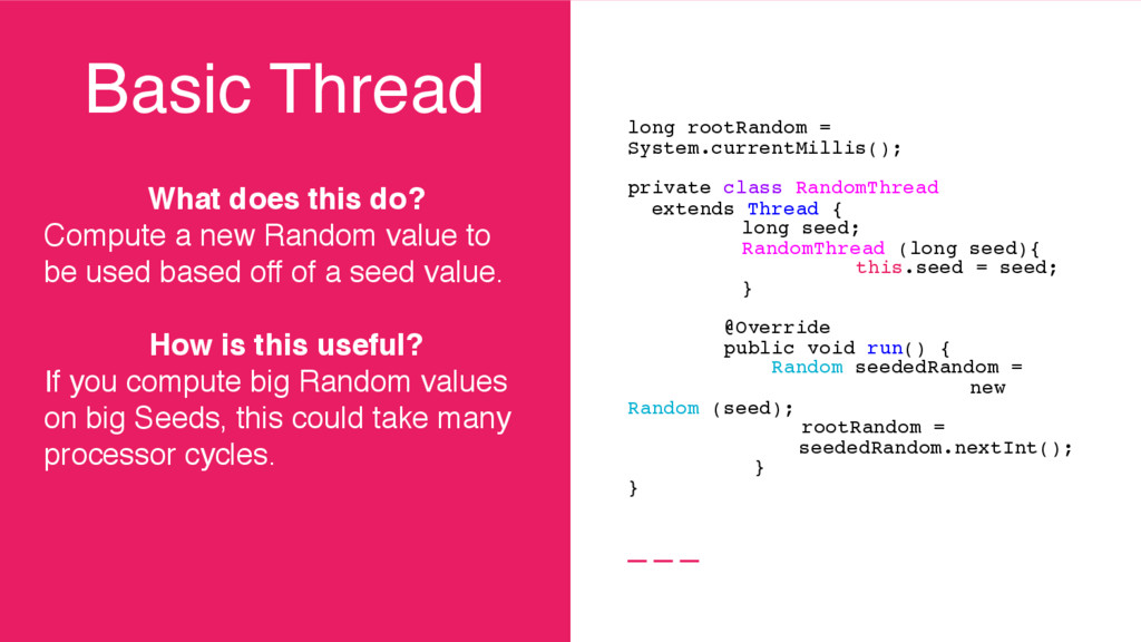 Basic Thread What does this do? Compute a new R...