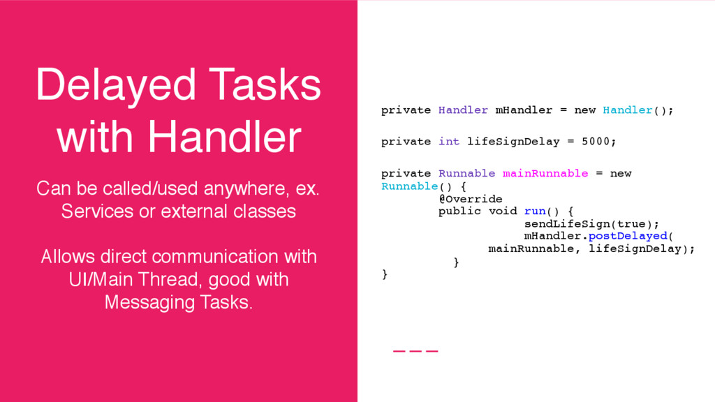 Delayed Tasks with Handler Can be called/used a...
