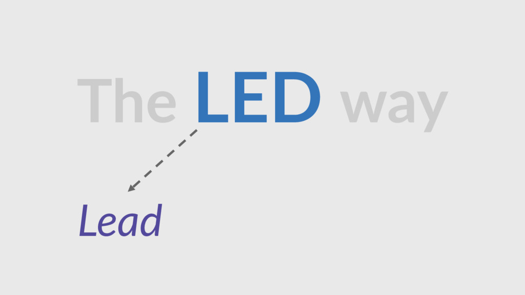 The LED way Lead