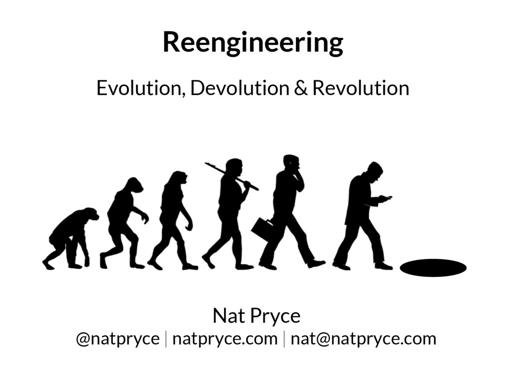 Reengineering Evolution, Devolution & Revolutio...
