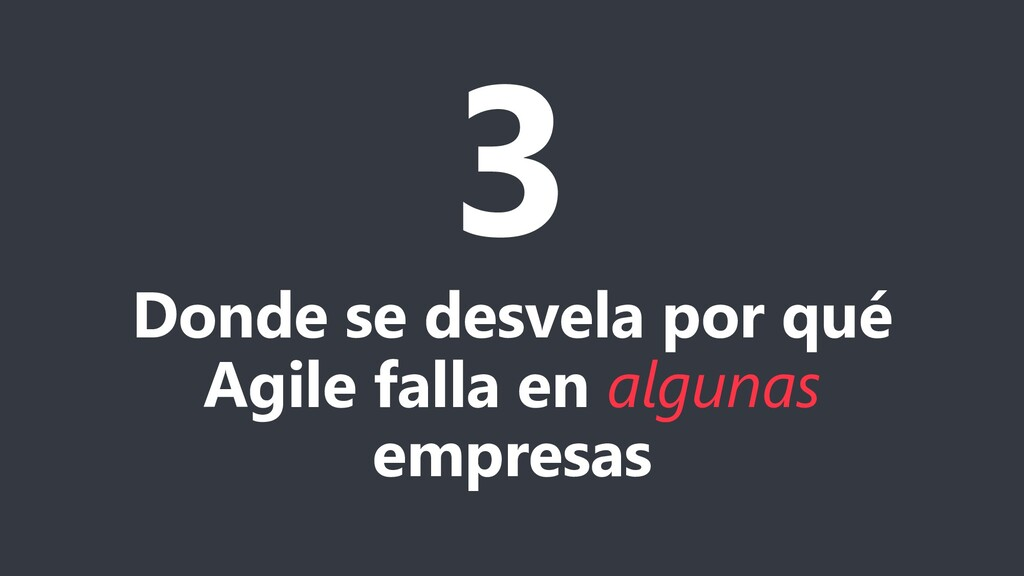 3 Donde se desvela por qué Agile falla en algun...