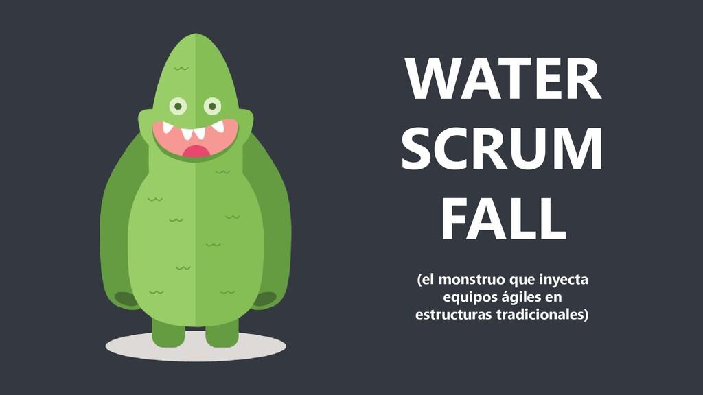 WATER SCRUM FALL (el monstruo que inyecta equip...