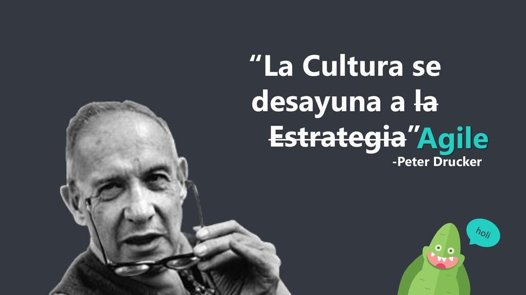 """""""La Cultura se desayuna a la Estrategia"""" -Peter..."""
