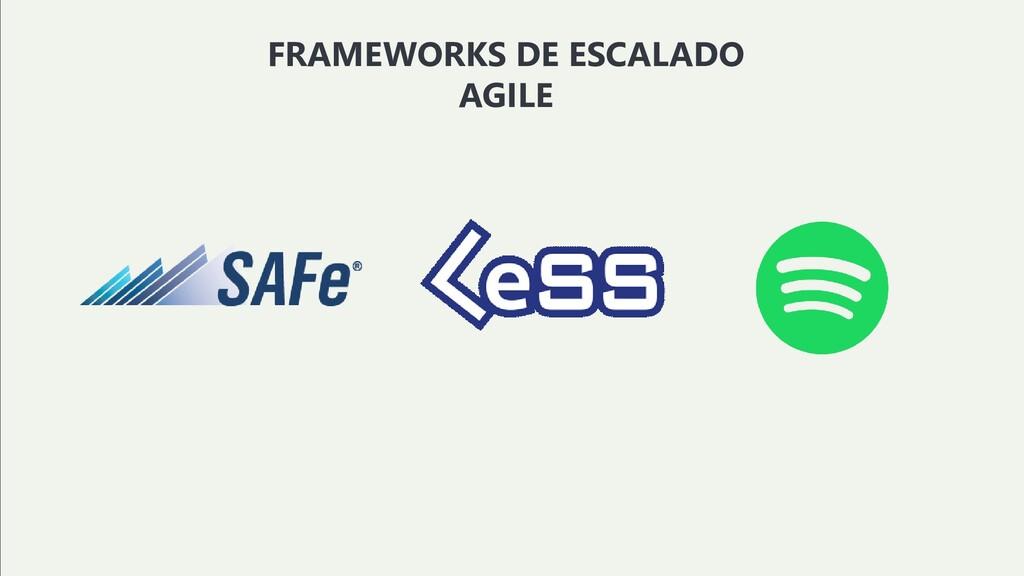 FRAMEWORKS DE ESCALADO AGILE