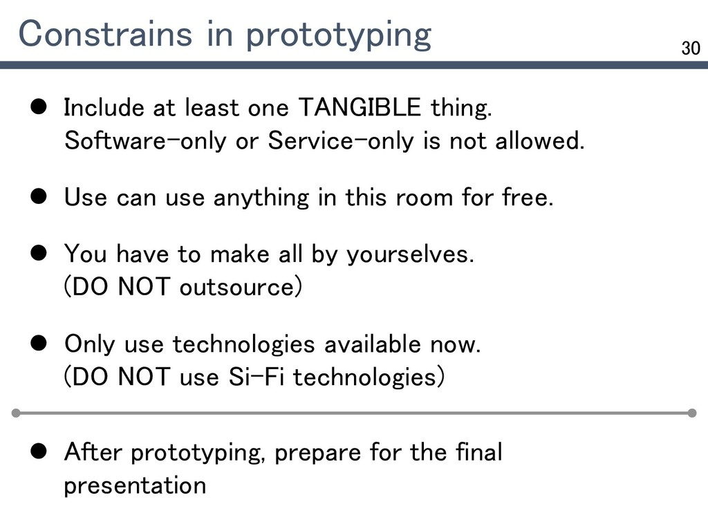 30 Constrains in prototyping  Include at least...