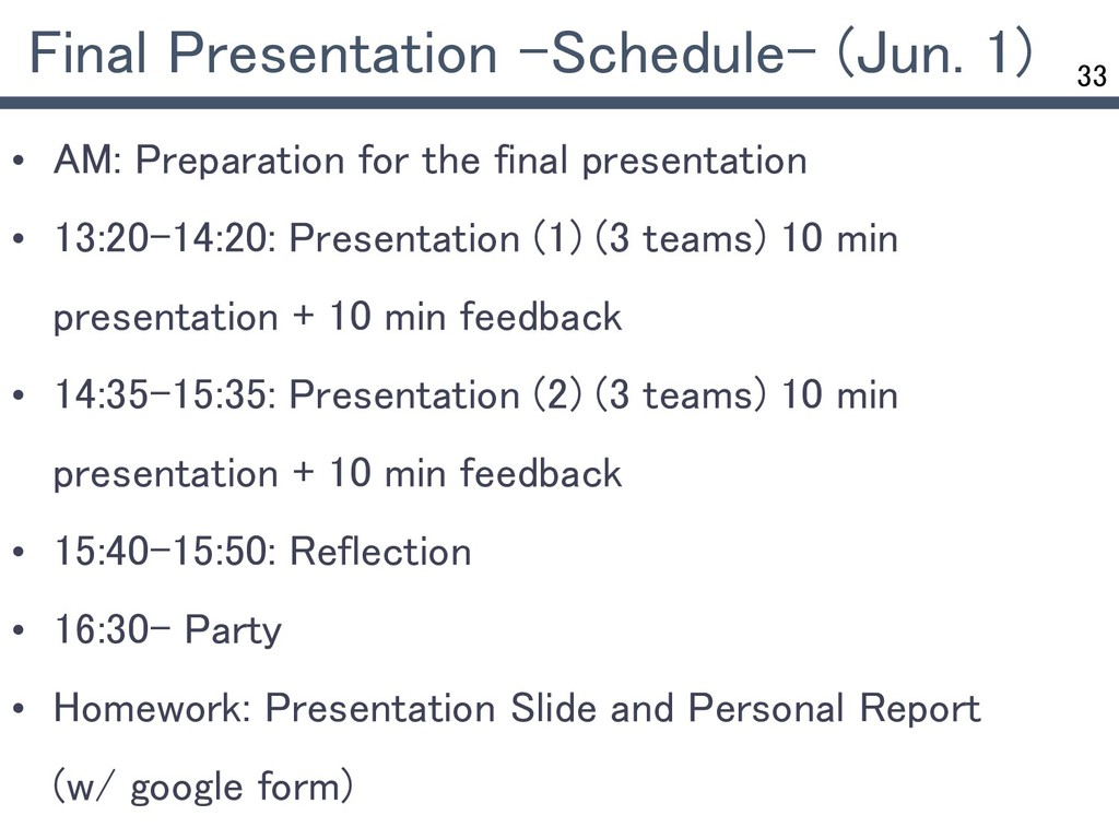 33 Final Presentation -Schedule- (Jun. 1) • AM:...