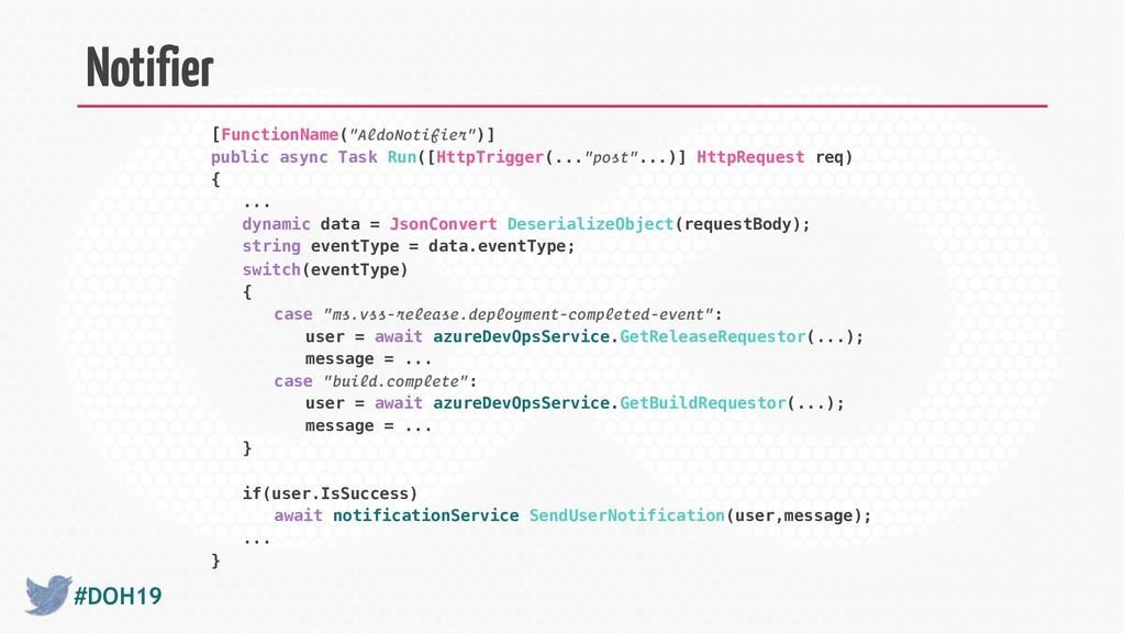 "#DOH19 Notifier [FunctionName(""AldoNotifier"")] ..."