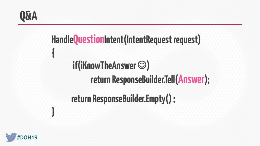 #DOH19 Q&A HandleQuestionIntent(IntentRequest r...