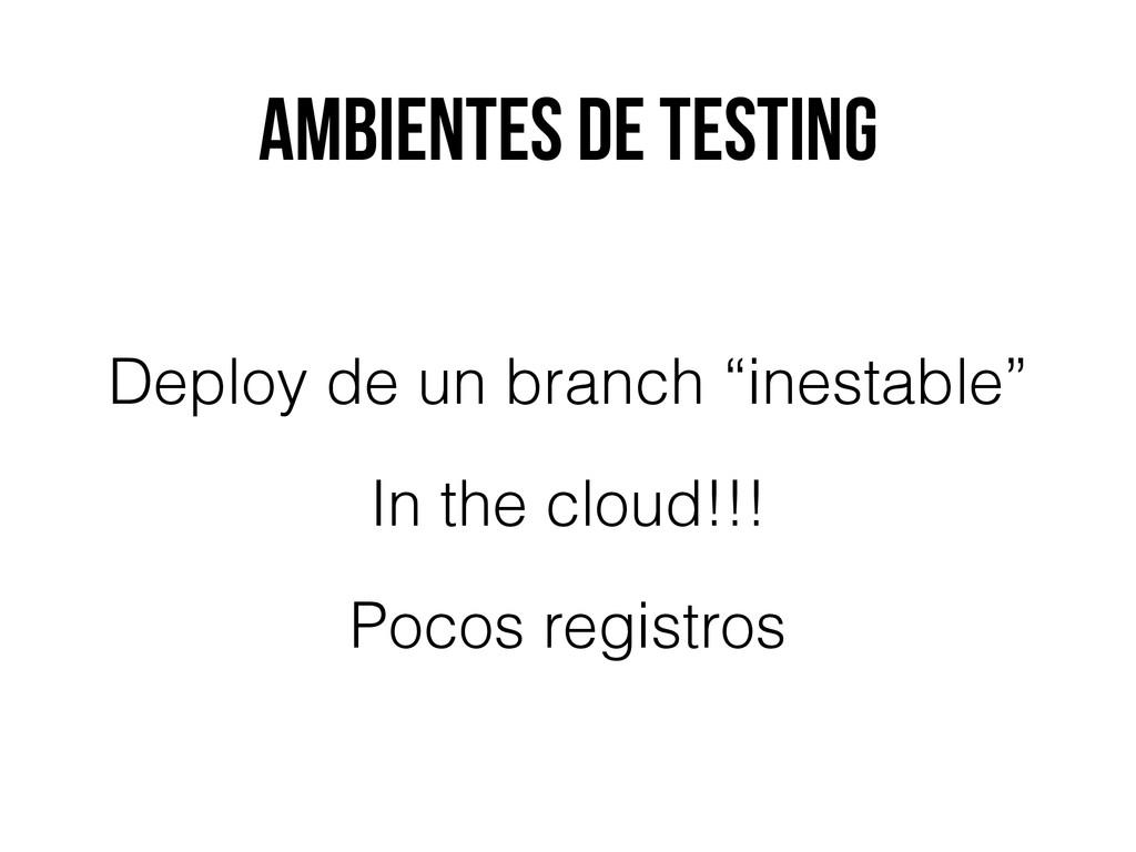 """Ambientes de testing Deploy de un branch """"inest..."""