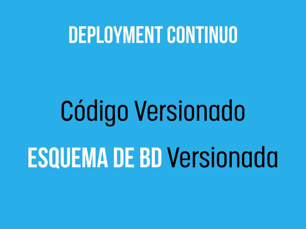 deployment contiNuo Código Versionado Esquema d...