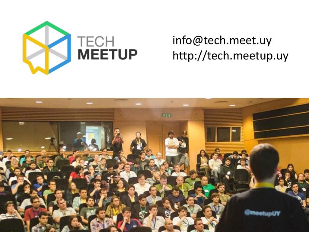 46 info@tech.meet.uy  http://tech.meetup.uy
