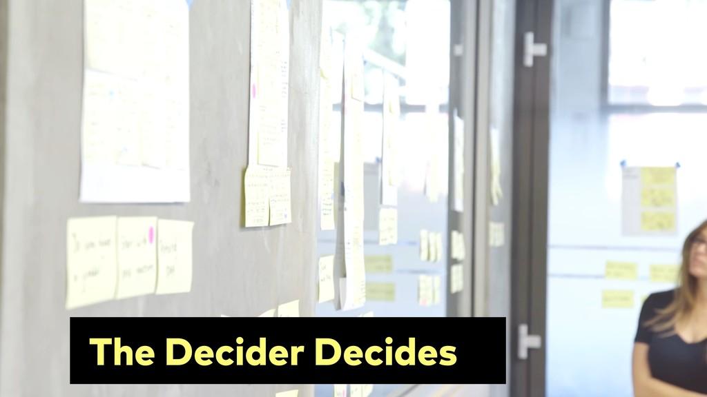 The Decider Decides