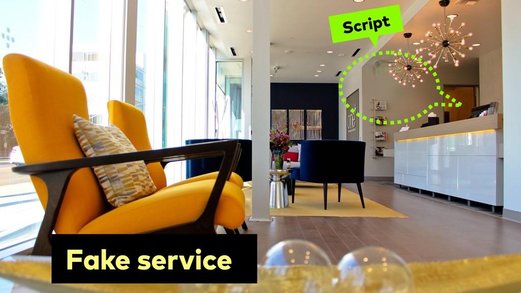 Script Fake service