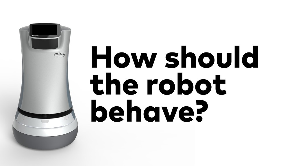 How should the robot behave?