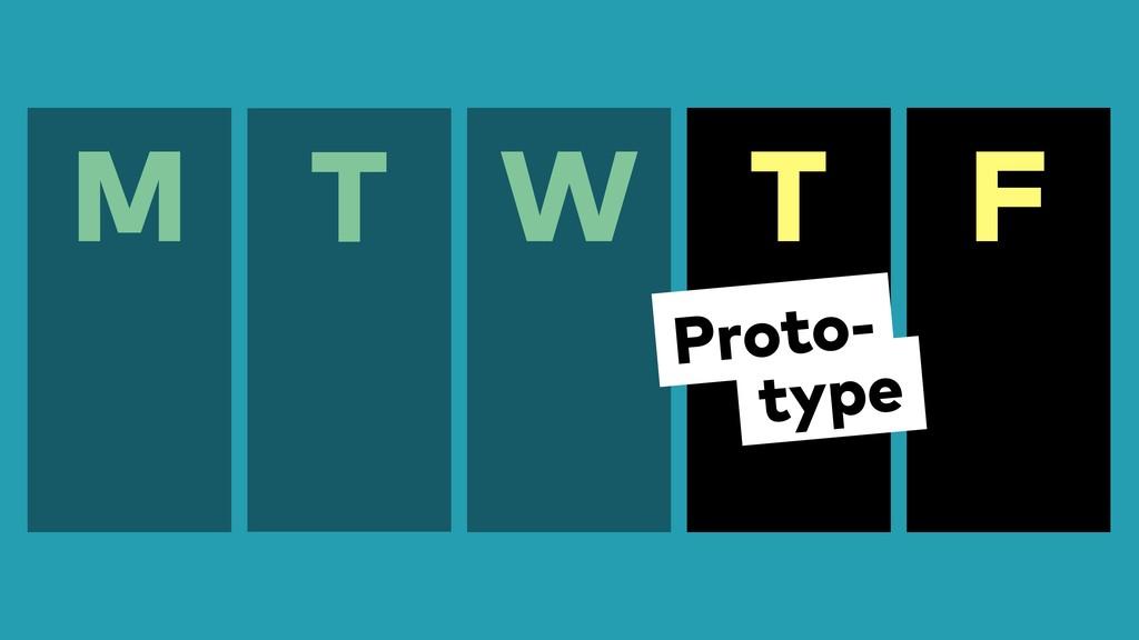 F M T W T type Proto-