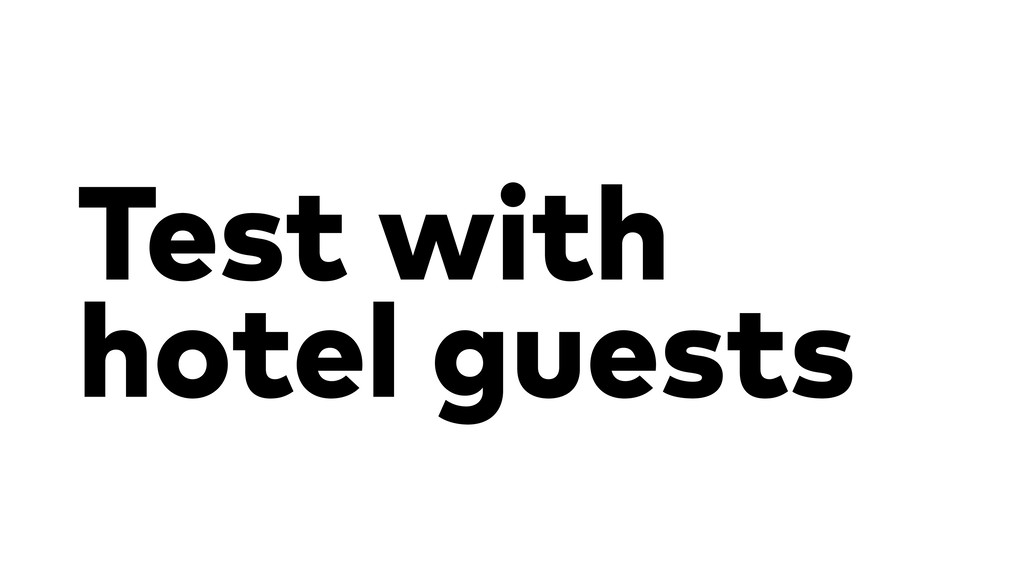 Test with hotel guests