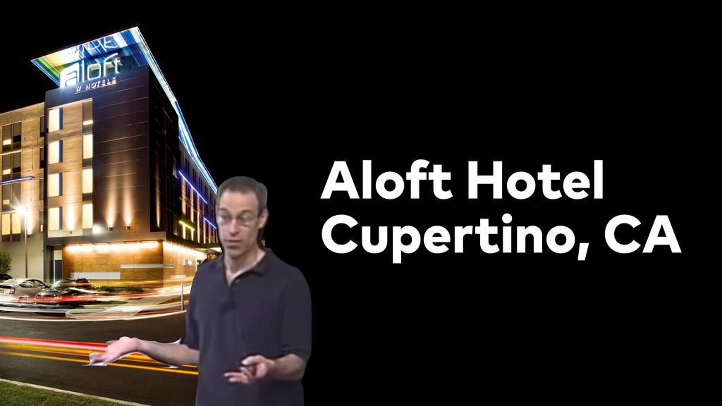 Aloft Hotel Cupertino, CA
