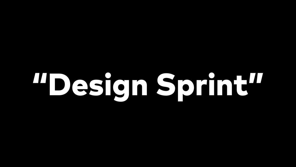 """Design Sprint"""