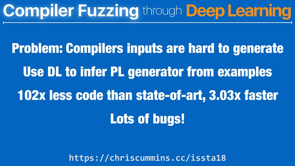 Compiler Fuzzing through Deep Learning https://...