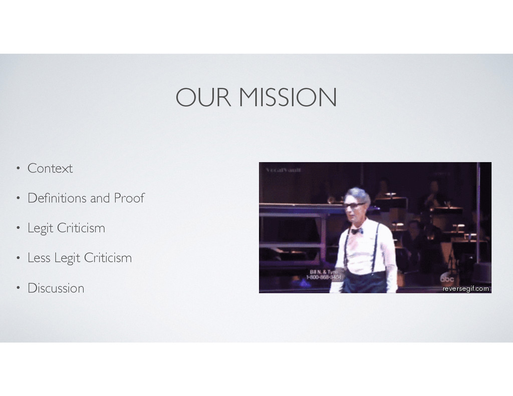 OUR MISSION • Context • Definitions and Proof • ...