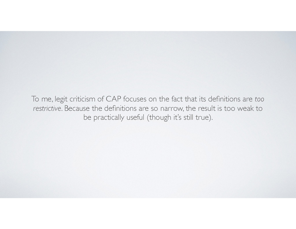 To me, legit criticism of CAP focuses on the fa...