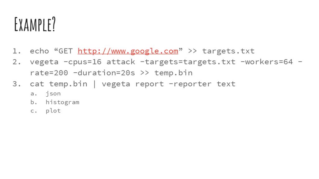 "Example? 1. echo ""GET http://www.google.com"" >>..."
