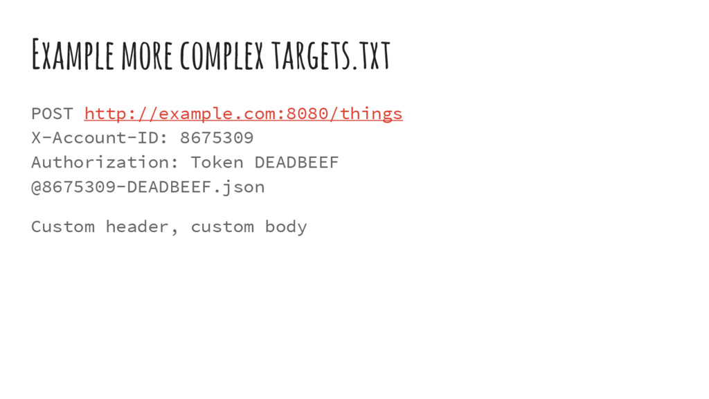 Example more complex targets.txt POST http://ex...