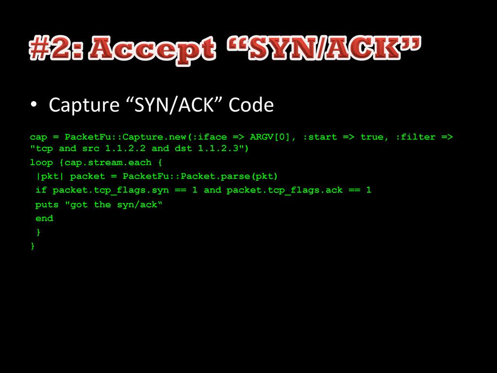 "• Capture ""SYN/ACK"" Code  cap = Packe..."