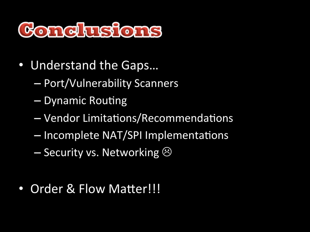 • Understand the Gaps…  –Port/Vulner...