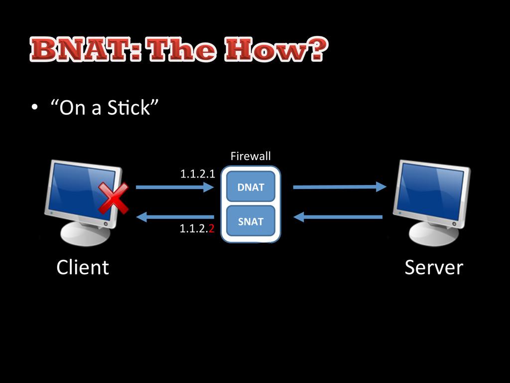 """• """"On a S)ck""""  DNAT  Firewall  ..."""